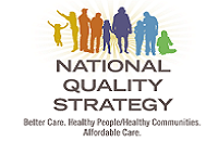 National Quality Strategy. Better Care. Healthy People/Healthy Communities. Affordable Care.
