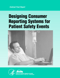 Cover of AHRQ Publication No. 11-0060-EF, Designing Consumer Reporting Systems for Patient Safety Events