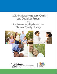 Cover of the 2015 National Healthcare Quality and Disparities Report and 5th Anniversary Update on the National Quality Strategy