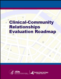 The cover of the Clinical-Community Relationships Evaluation Roadmap