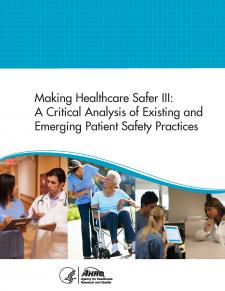 Cover of Making Healthcare Safer III: A Critical Analysis of Existing and Emerging Patient Safety Practices