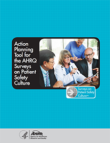 Action Planning Tool for the AHRQ Surveys on Patient Safety Culture