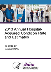 2013 Annual Hospital-Acquired Condition Rate and Estimates