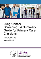 Lung Cancer Screening:  A Summary Guide for Primary Care Clinicians