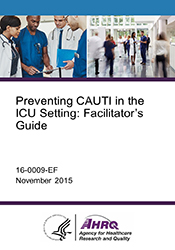 Preventing CAUTI in the ICU Setting: Facilitator's Guide