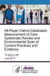 All-Payer Claims Databases Measurement of Care: Systematic Review and Environmental Scan of Current Practices and Evidence