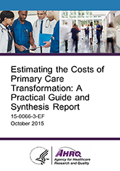 Estimating the Costs of Primary Care Transformation: A Practical Guide and Synthesis Report
