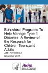 Behavioral Programs To Help Manage Type 1 Diabetes: A Review of the Research for Children,Teens,and Adults
