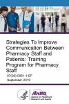 Strategies To Improve Communication Between Pharmacy Staff and Patients: Training Program for Pharmacy Staff