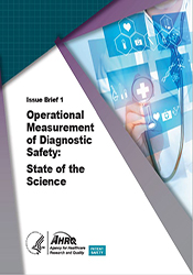 Operational Measurement of Diagnostic Safety: State of the Science