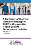 A Summary of the First Annual Workshop of AHRQ's Comparative Health System Performance Initiative