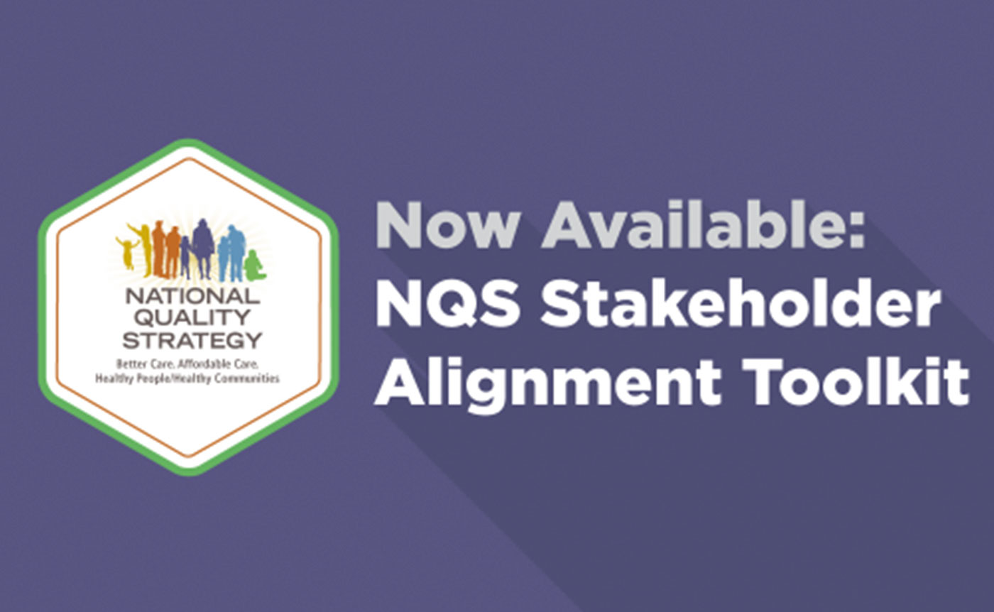 Now available: National Quality Strategy Alignment Toolkit