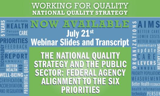 Webinar Transcript - The National Quality Strategy and the Public Sector: Federal Agency Alignment to the Six Priorities