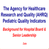 Pediatric Toolkit for Using the AHRQ Quality Indicators
