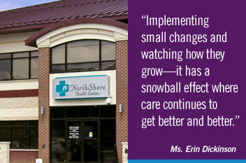 Implementing small changes and watching how they grow--it has a snowball effect where care continues to get better and better.