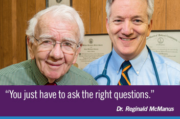 'You just have to ask the right questions.' - Dr. Reginald McManus. Photograph of Dr. McManus and his son, Dr. Chris McManus.
