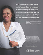 Picture of ad featuring photograph of  Deirdra Walton, J.D., M.S.N., R.N.,   president of the National Black Nurses Association.  She is holding a tablet computer with an image of a clinician summary.  Quote from Dr. Walton reads, Let's share the evidence.  These materials can help us empower our patients regardless of their circumstances. Together we can decide what works best. After all, one treatment doesn't fit all.