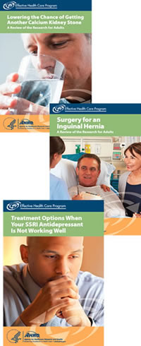 Images of 3 EHC research summary cover pages: Lowering the Chance of Getting Another Calcium Kidney Stone; Surgery for an Inguinal Hernia; Treatment Options When Your SSRI Antidepressant Is Not Working Well