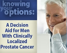 Knowing Your Options: A Decision Aid for Men with Clinically Localized Prostate Cancer