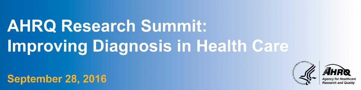 AHRQ Research Summit: Improving Diagnosis in Health Care