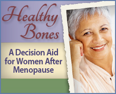 Healthy Bones: A Decision Aid for Women After Menopause