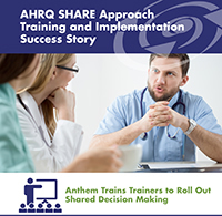 Medical staff hold meeting. AHRQ SHARE Approach Training and Implementation Success Story Anthem Trains Trainers to Roll Out Shared Decision Making