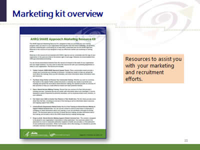 Slide 22: Marketing kit overview. (Image of SHARE marketing resources kit overview.) Resources to assist you with your marketing and recruitment efforts.