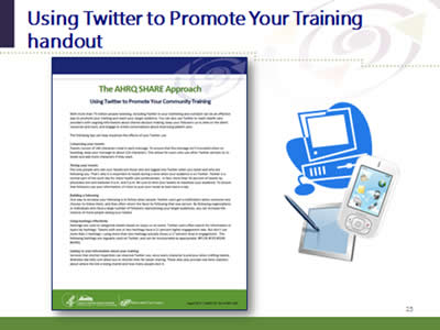 Slide 25: Using Twitter to Promote Your Training handout. (Image of Twitter Promotion handout in the marketing resources kit.)
