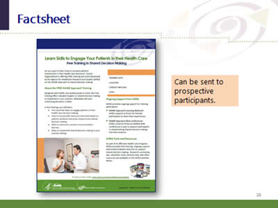 Slide 28: Factsheet. (Image of Shared Decision Factsheet included in the marketing resources kit.) Can be sent to prospective participants.