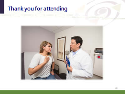 Slide 40: Thank you for attending. (Image of patient and her doctor having a conversation.)
