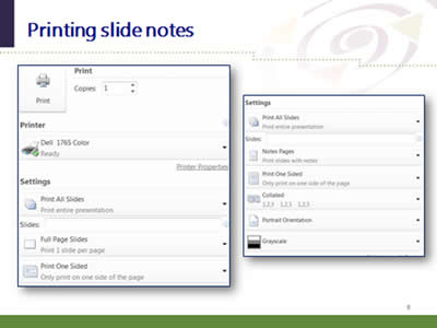 Slide 9: Printing slide notes. (Images of the process used to print slide notes so they are three to a page, with space for taking notes.)