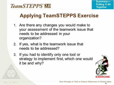 1. Are there any changes you would make to your assessment of the teamwork issue that needs to be addressed in your organization? 2. If yes, what is the teamwork issue that needs to be addressed? 3. If you had to identify only one tool or strategy to implement first, which one would it be and why?