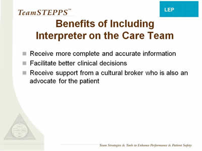 Text: Receive more complete and accurate information; Facilitate better clinical decisions; Receive support from a cultural broker who is also an advocate for the patient.