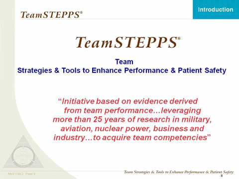 Team Strategies and Tools to Enhance Performance and Patient Safety. 'Initiative based on evidence derived from team performance... leveraging more than 25 years of research in military, aviation, nuclear power, business and industry... to acquire team competencies.'