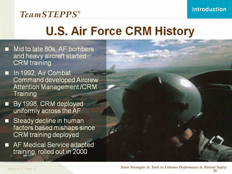 Text: Mid to late 80s, AF bombers and heavy aircraft started CRM training. In 1992, Air Combat Command developed Aircrew Attention Management/CRM Training. By 1998, CRM deployed uniformly across the AF. Steady decline in human factors based mishaps since CRM training deployed. AF Medical Service adapted training, rolled out in 2000. Image: A photograph shows an Air Force pilot in the cockpit of his plane and another Air Force plane flying in the distance over the countryside.