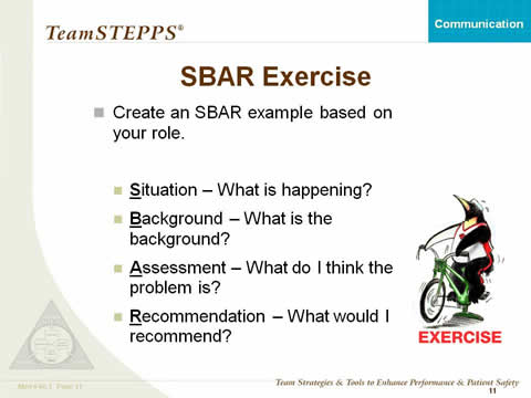 SBAR Exercise. Create an SBAR example based on your role. Penguin on exercise bike represents a class exercise.