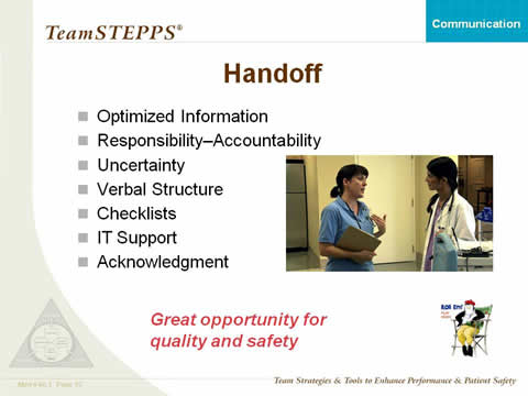 Handoff: Optimized Information; Responsibility- Accountability; Uncertainty; Verbal Structure; Checklists; IT Support; and Acknowledgement. Great opportunity for quality and safety. At bottom right is penguin director icon to denote a video link.