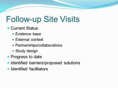 Follow-up Site Visits