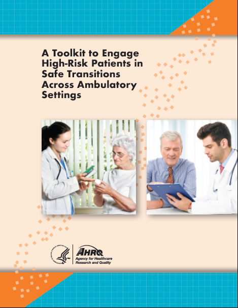 Toolkit to Engage High-Risk Patients In Safe Transitions Across Ambulatory Settings - Cover