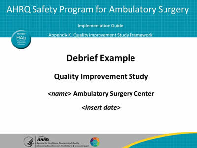 Debrief example audio transcriptfacilitator notes implementation hello everyone im jeff durney im one of the quality improvement advisers in the ahrq safety program for ambulatory surgery and for the next few minutes maxwellsz