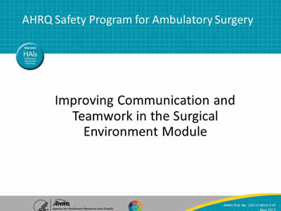 Improving Communication and Teamwork in the Surgical Environment Module