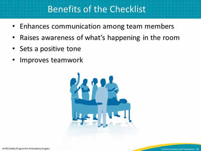Enhances communication among team members. Raises awareness of what's happening in the room. Sets a positive tone. Improves teamwork.