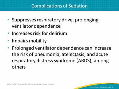 sedating patients with pneumonia A person with severe pneumonia may require intubation in order to breathe many of these patients are heavily sedated and may be medically paralyzed.