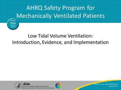 Low Tidal Volume Ventilation: Introduction, Evidence, and