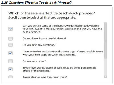 Question: Which of these are effective teach-back phrases? Scroll down to select all that are appropriate. Content detailed as text below.