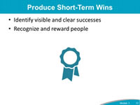 Produce Short-Term Wins: Identify visible and clear successes,  Recognize and reward people. Image of award ribbon.