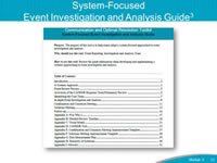 System-Focused Event Investigation and Analysis Guide. The System-Focused Event Investigation and Analysis Guide is part of this module and provides detailed resources and information to help an organization understand the specific steps to implementing a systems-based approach to Event Investigation and Analysis. This guide can be used to conduct an in-depth review of an event, manage a confirmation and consensus meeting, and conduct a solutions meeting.