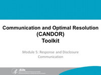 Communication and Optimal Resolution (CANDOR) Toolkit. Module 5: Response and Disclosure Communication