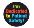 Button: I'm Dedicated to Patient Safety!