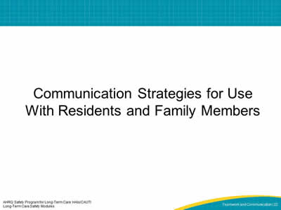 Communication Strategies for Use With Residents and Family Members